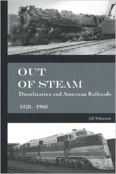 Out of Steam: Dieselization and American Railroads, 1920-1960