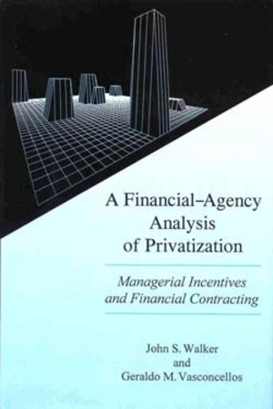 Lehigh University Press - A Financial-Agency Analysis of Privatization