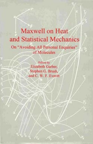 Lehigh University Press - Maxwell on Heat and Statistical Mechanics