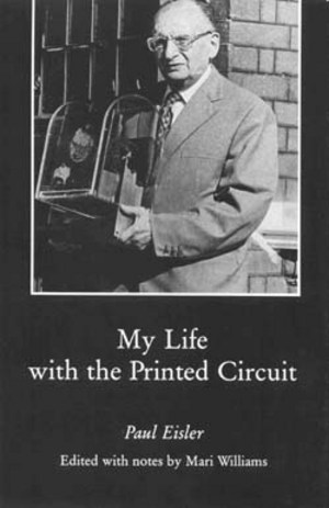 Lehigh University Press - My Life with the Printed Circuit