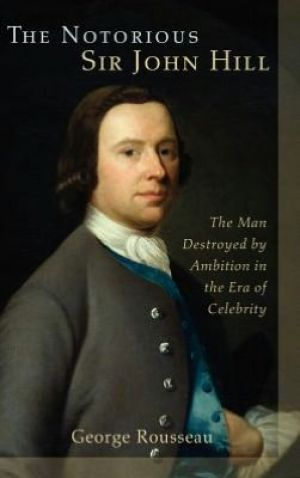 Lehigh University Press - The Notorious Sir John Hill