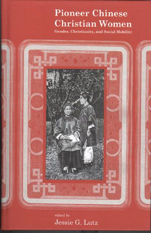 Lehigh University Press - Pioneer Chinese Christian Women