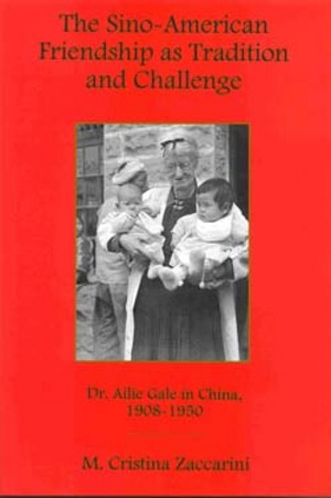 Lehigh University Press - The Sino-American Friendship as Tradition and Challenge