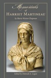 Memorials of Harriet Martineau by Maria Weston Chapman