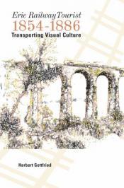 Erie Railway Tourist, 1854–1886: Transporting Visual Culture
