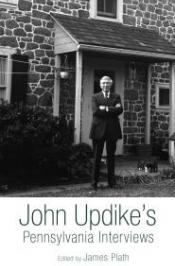 John Updike's Pennsylvania Interviews