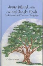 Lehigh University Press - Annie Dillard and the World Made Flesh