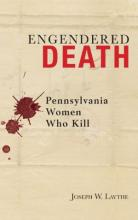 Lehigh University Press - Engendered Death