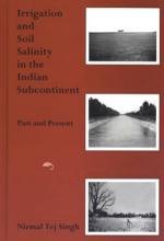 Lehigh University Press - Irrigation and Soil Salinity in the Indian Subcontinent Past and Present