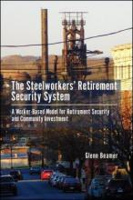 The Steelworkers' Retirement Security System A Worker-based Model for Community Investment