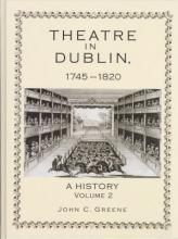 Lehigh University Press - Theatre in Dublin, 1745-1820
