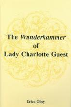 Lehigh University Press - The Wundercammer of Lady Charlotte Guest