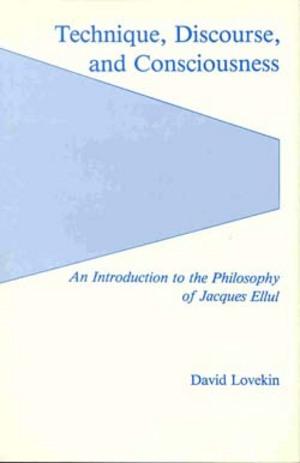 Lehigh University Press - Technique, Discourse, and Consciousness