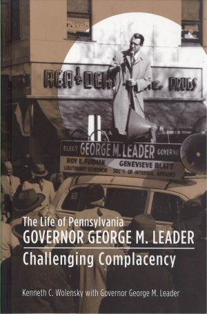 Lehigh University Press - The Life of Pennsylvania Governor George M. Leader
