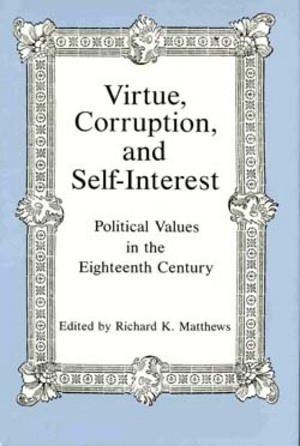 Lehigh University Press - Virtue, Corruption, and Self-Interest